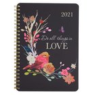 2021 12-Month Diary/Planner: Do All Things in Love Spiral
