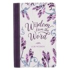Wisdom From the Word For Women Purple Floral (With Ribbon Marker And Gilt Edges) Imitation Leather