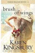 Brush of Wings (#03 in Angels Walking Series) Paperback