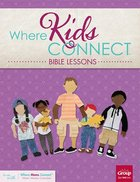 Where Kids Connect Bible Lessons, Volume 3 (Where Kids Connect Series) Paperback