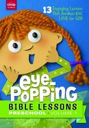 Eye-Popping Bible Lessons For Preschool #01: 13 Engaging Lessons That Awaken Kid's Love For God! Paperback
