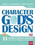Character By God's Design: Volume 3: Book With DVD Pack