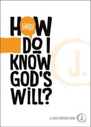 Help! How Do I Know God's Will? (A Jesus-centered Guide Series) Paperback