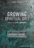 Growing Spiritual Grit: 52 Personal Devotions Hardback