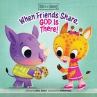 When Friends Share, God is There! (Best Of Li'l Buddies Series) Board Book