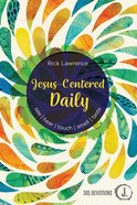 Jesus-Centered Daily: See. Hear. Touch. Smell. Taste. Hardback