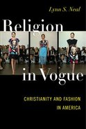 Religion in Vogue: Christianity and Fashion in America Paperback