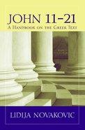 John 11-21: A Handbook on the Greek Text (Baylor Handbook On The Greek New Testament Series) Paperback