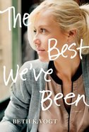 The Best We've Been (#03 in The Thatcher Sisters Series) Hardback