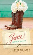 June (#02 in Brides Of The West Series) Mass Market