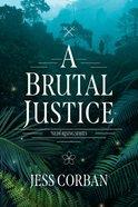 A Brutal Justice (#02 in Nede Rising Series) eBook