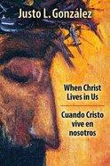 Cuando Cristo Vive En Nosotros 8 Sessions (When Christ Lives In Us, Bilingual Edition) Paperback