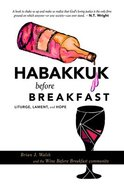 Habakkuk Before Breakfast: Liturgy, Lament, and Hope Paperback