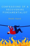 Confessions of a Recovering Fundamentalist Paperback