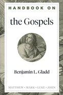 Handbook on the Gospels: Matthew Mark Luke John Hardback