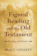 Figural Reading and the Old Testament: Theology and Practice Paperback