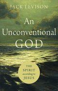 An Unconventional God: The Spirit According to Jesus Paperback