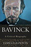 Bavinck: A Critical Biography Hardback