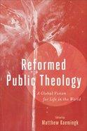 Reformed Public Theology eBook