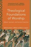 Theological Foundations of Worship (Worship Foundations) eBook