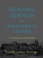 Reading German For Theological Studies: A Grammar and Reader Hardback