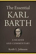 The Essential Karl Barth: A Reader and Commentary Paperback