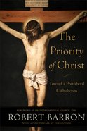 The Priority of Christ: Toward a Postliberal Catholicism Paperback