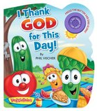 I Thank God For This Day! Board Book