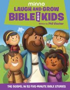 Laugh and Grow Bible For Kids: The Gospel in 52 Five-Minute Bible Stories Hardback