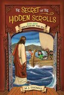 Miracles By the Sea (#08 in The Secret Of The Hidden Scrolls Series) Paperback