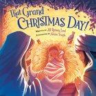 That Grand Christmas Day! Hardback