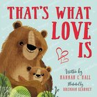 That's What Love is Board Book