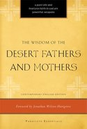 The Wisdom of the Desert Fathers and Mothers (Paraclete Essentials Series) Paperback