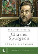 The Gospel Focus of Charles Spurgeon Hardback
