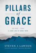 Pillars of Grace (Long Line Of Godly Men Series) Hardback