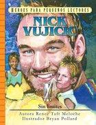 Heroes Para Pequenos Lectores: Nick Vujicic: Sin Limites Hardback