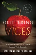 Glittering Vices: A New Look At the Seven Deadly Sins and Their Remedies (2nd Edition) Paperback