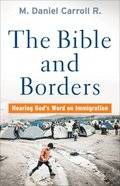 The Bible and Borders: Hearing God's Word on Immigration Paperback
