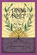 Taking Root: Devotional Stories About Conversion (#01 in The Lord's Garden Series) Paperback