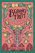 Bearing Fruit: Devotional Stories About Godliness (#02 in The Lord's Garden Series) Paperback