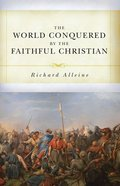 The World Conquered By the Faithful Christian Paperback