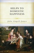 Helps to Domestic Happiness Paperback