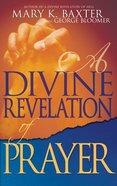 A Divine Revelation of Prayer Paperback