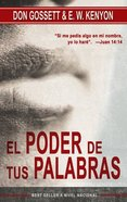 El Poder De Tus Palabras (The Power Of Your Words) Paperback