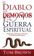 Poder Para Enfrentar Y Derrotar a Las Fuerzas Demoniacas (Devil Demons And Spiritual Warfare) Paperback