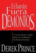 Echaran Fuera Demonios: Y Lo Que Necesitas Saber Acerca De Los Demonios Tus Enemigos Invisibles (They Shall Expel Demons) Paperback