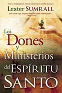 Dones Y Ministerios Del Es (Gifts And Ministries Of The Holy Spirit) Paperback