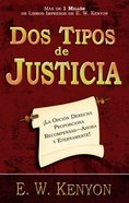 Dos Tipos De Justicia (Two Kinds Of Rightousness) Paperback