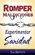 Romper Maldiciones, Experimentar Sandidad (Breaking Curses, Experiencing Healing) Paperback