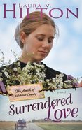 Surrendered Love (#02 in Amish Of Webster County Series) Paperback
